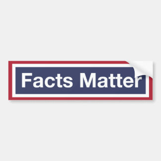Autocollant De Voiture Matière de faits. Résistez à l'atout !