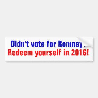 Autocollant De Voiture N'a pas voté pour Romney ? Rachetez-vous en 2016