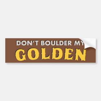 Autocollant De Voiture Ne font pas Boulder mon adhésif pour pare-chocs