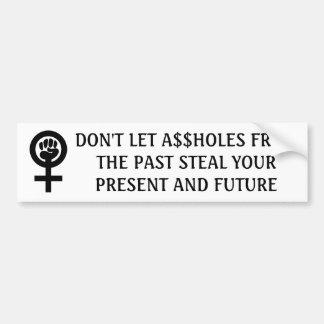 Autocollant De Voiture Ne laissez pas A$$holes passé voler le présent et