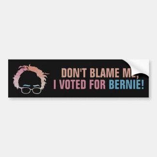 Autocollant De Voiture Ne me blâmez pas, j'a voté pour Bernie !