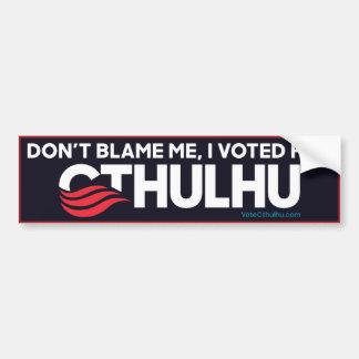 Autocollant De Voiture Ne me blâmez pas, j'a voté pour Cthulhu