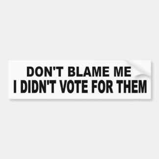 Autocollant De Voiture Ne me blâmez pas n'a pas voté pour eux politique