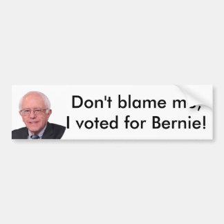Autocollant De Voiture Ne me blâmez pas que j'ai voté pour Bernie !