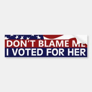 Autocollant De Voiture Ne me blâmez pas que j'ai voté pour elle