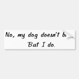 Autocollant De Voiture Non, mon chien ne mord pas l'adhésif pour
