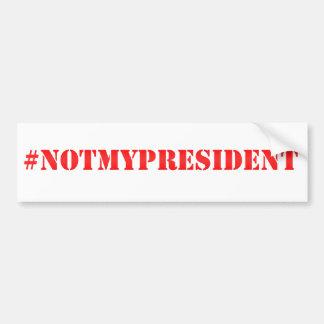Autocollant De Voiture Non mon président - adhésif pour pare-chocs de