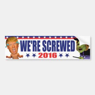 Autocollant De Voiture Nous sommes vissés 2016 - anti atout Hillary