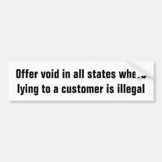 Autocollant De Voiture Offrez le vide où mentir à un client est iillegal