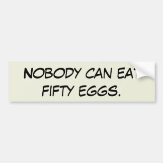 Autocollant De Voiture Personne ne peut manger cinquante oeufs