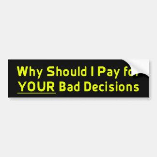 Autocollant De Voiture Pourquoi devrais je paye VOTRE mauvais adhésif