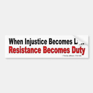 Autocollant De Voiture Quand l'injustice devient résistance de loi