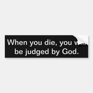 Autocollant De Voiture Quand vous mourez, vous serez jugés par Dieu