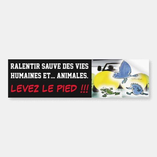 AUTOCOLLANT DE VOITURE RALENTIR SAUVE DES VIES HUMAINES ET ANIMALES