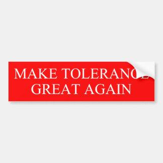 Autocollant De Voiture Rendez la tolérance grande encore