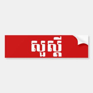 Autocollant De Voiture S'dei bonjour/Sua en Khmer/manuscrit cambodgien