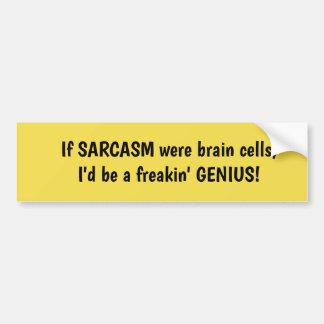 Autocollant De Voiture Si le SARCASME étaient des cellules du cerveau