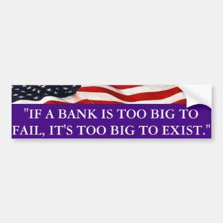 Autocollant De Voiture Si une banque est trop grande pour échouer, elle