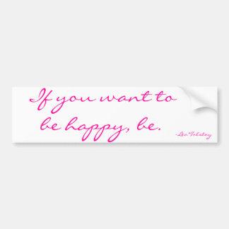 Autocollant De Voiture Si vous voulez être heureux, soyez. ~ Léon Tolstoï