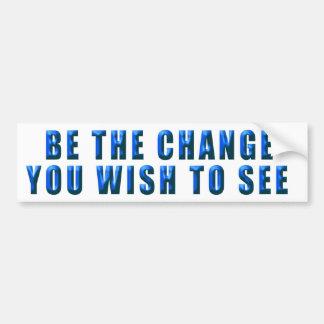 Autocollant De Voiture Soyez le changement…