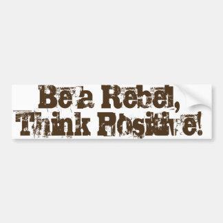 Autocollant De Voiture Soyez un rebelle, pensez le positif !