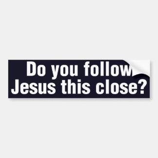 Autocollant De Voiture Suivez-vous Jésus ceci de près ?