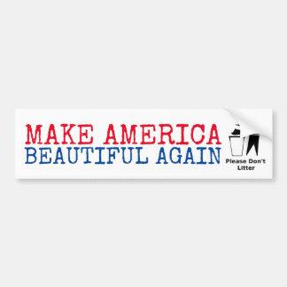 Autocollant De Voiture Svp ne salissez pas : Rendez l'Amérique belle
