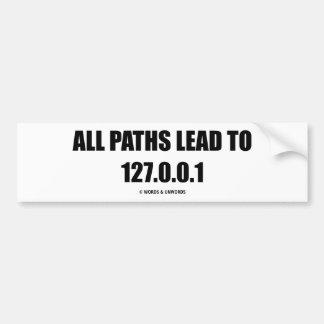 Autocollant De Voiture Tous les chemins mènent à 127.0.0.1 (la mise en