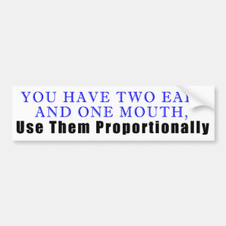 Autocollant De Voiture Vous avez deux oreilles, et une bouche…