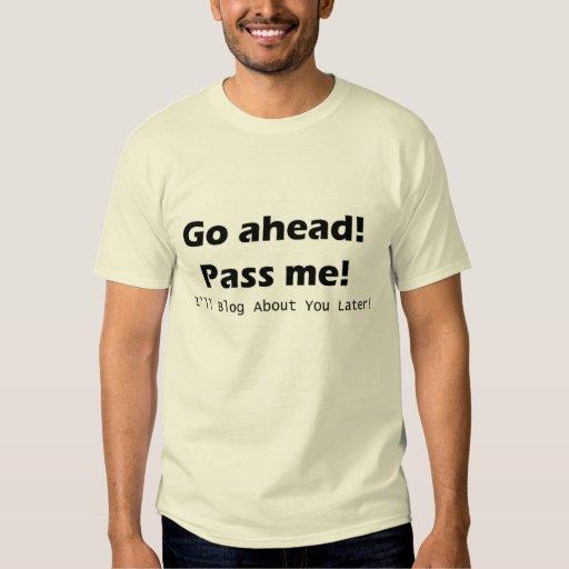 Avancez ! Passez-moi ! T-shirts