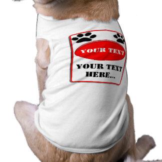 Avertissement de votre texte t-shirt pour chien