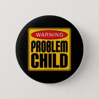 Avertissement : Enfant de problème Badge