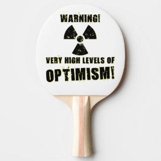 Avertissement ! Hauts niveaux d'optimisme ! Raquette De Ping Pong