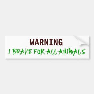 AVERTISSEMENT, JE FREINE POUR TOUS LES ANIMAUX AUTOCOLLANT POUR VOITURE