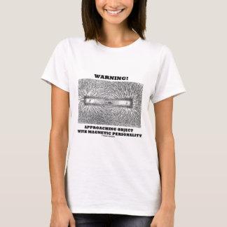 Avertissement ! Personnalité magnétique de T-shirt