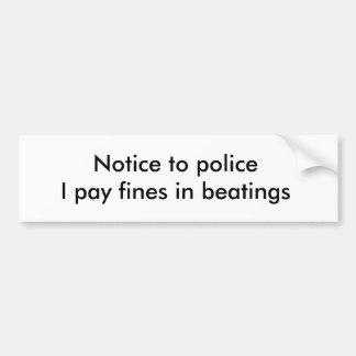 Avis aux fines de salaire de policeI dans les batt Autocollant De Voiture