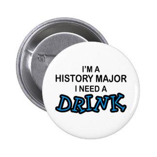 Ayez besoin d'une boisson - commandant d'histoire badge rond 5 cm