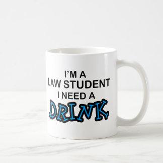 Ayez besoin d'une boisson - étudiant en droit mug