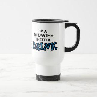 Ayez besoin d'une boisson - sage-femme mug de voyage