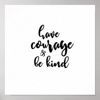 Ayez le courage et soyez aimable poster