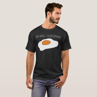Ayez un ANNIVERSAIRE des OEUFS CELLENT ! T-shirt