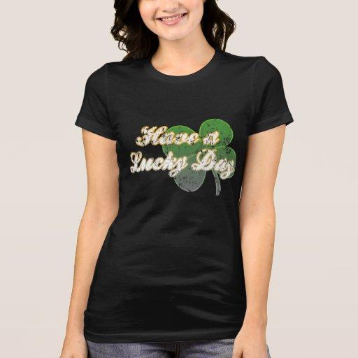 Ayez un T-shirt chanceux de jour
