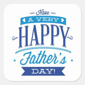 Ayez une fête des pères très heureuse sticker carré