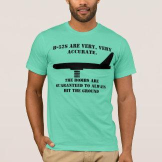 B-52 sont très précis t-shirt