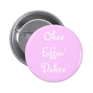 Bachelorette de merde Okee drôle rose Effin Dokee Badge Rond 5 Cm