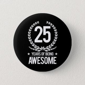 Badge 25ème Anniversaire (25 ans d'être impressionnants)