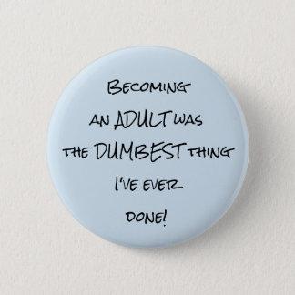 Badge Aller bien à un adulte était le bouton de chose le