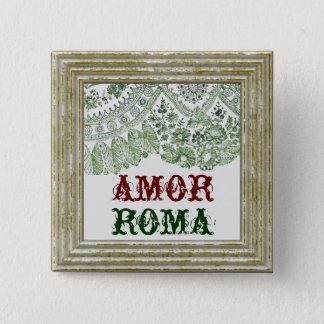Badge Amor Roma avec la dentelle verte
