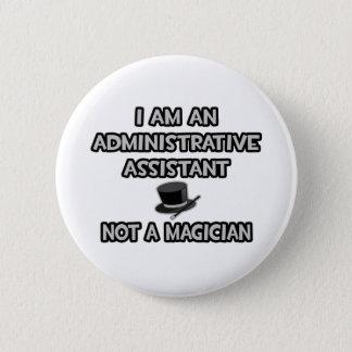 Badge Asst administratif… Pas un magicien