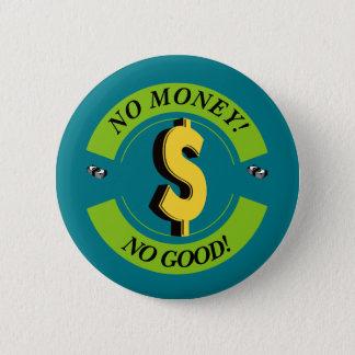 Badge Aucun argent ! Avec des problèmes ! ! ! !